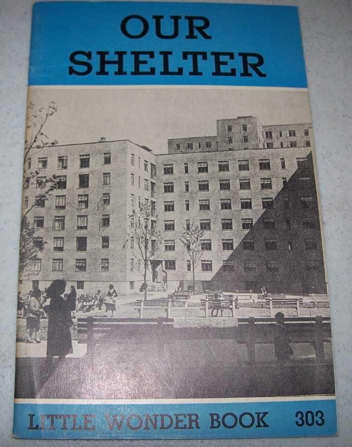Our Shelter: Little Wonder Book 303, Williams, James V.