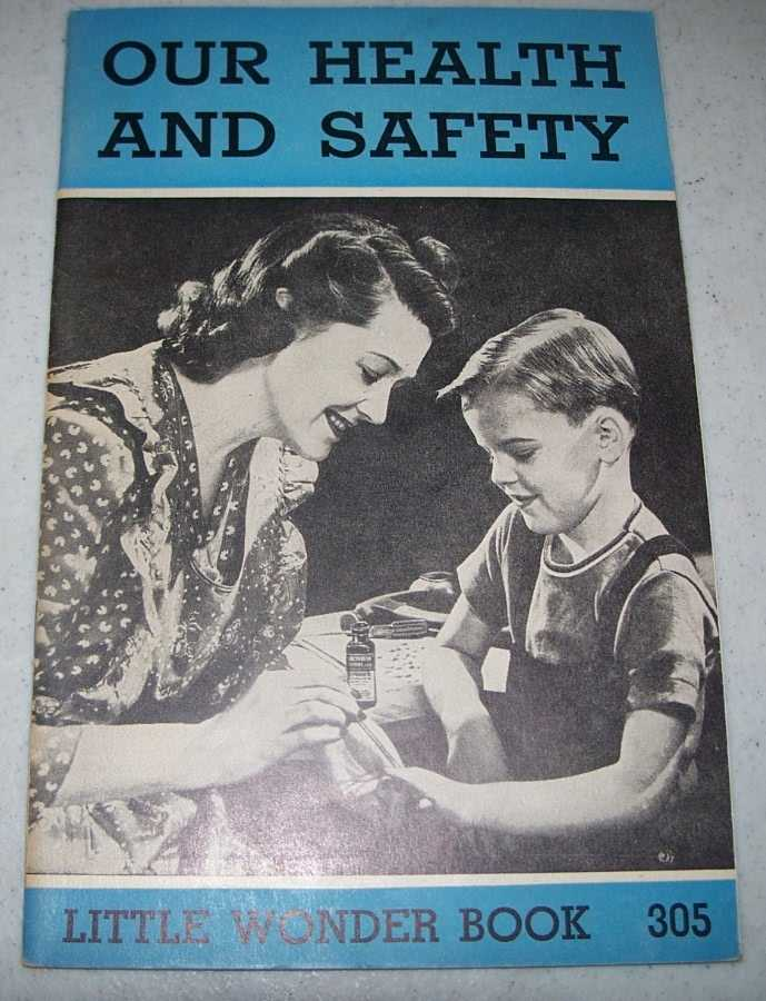 Our Health and Safety: Little Wonder Book 305, Williams, James V.