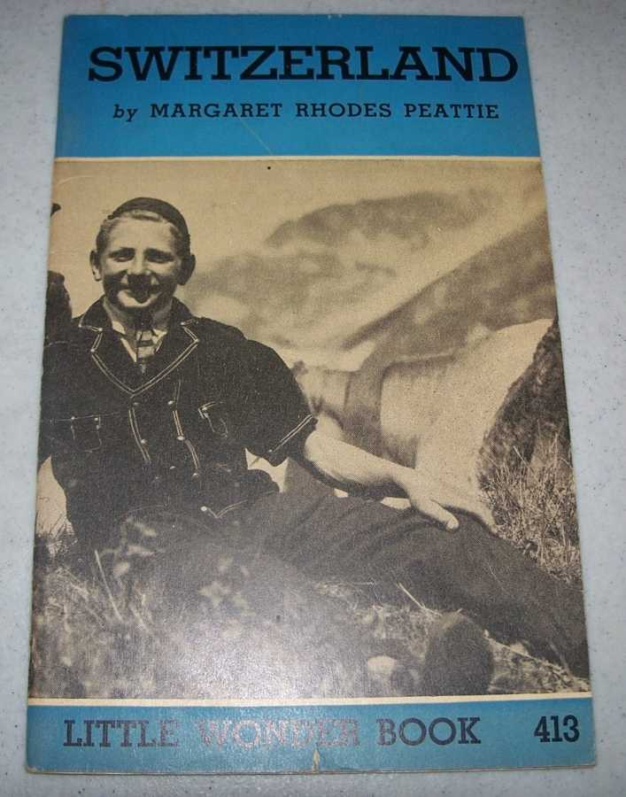 Switzerland: Little Wonder Book 413, Peattie, Margaret Rhodes