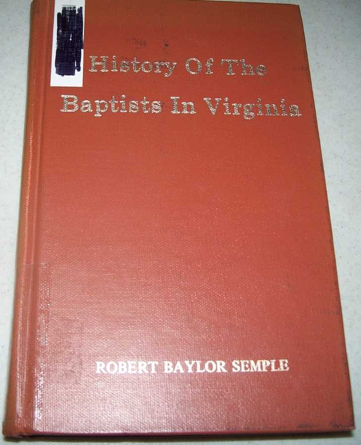History of the Baptists in Virginia (revised edition), Semple, Robert Baylor