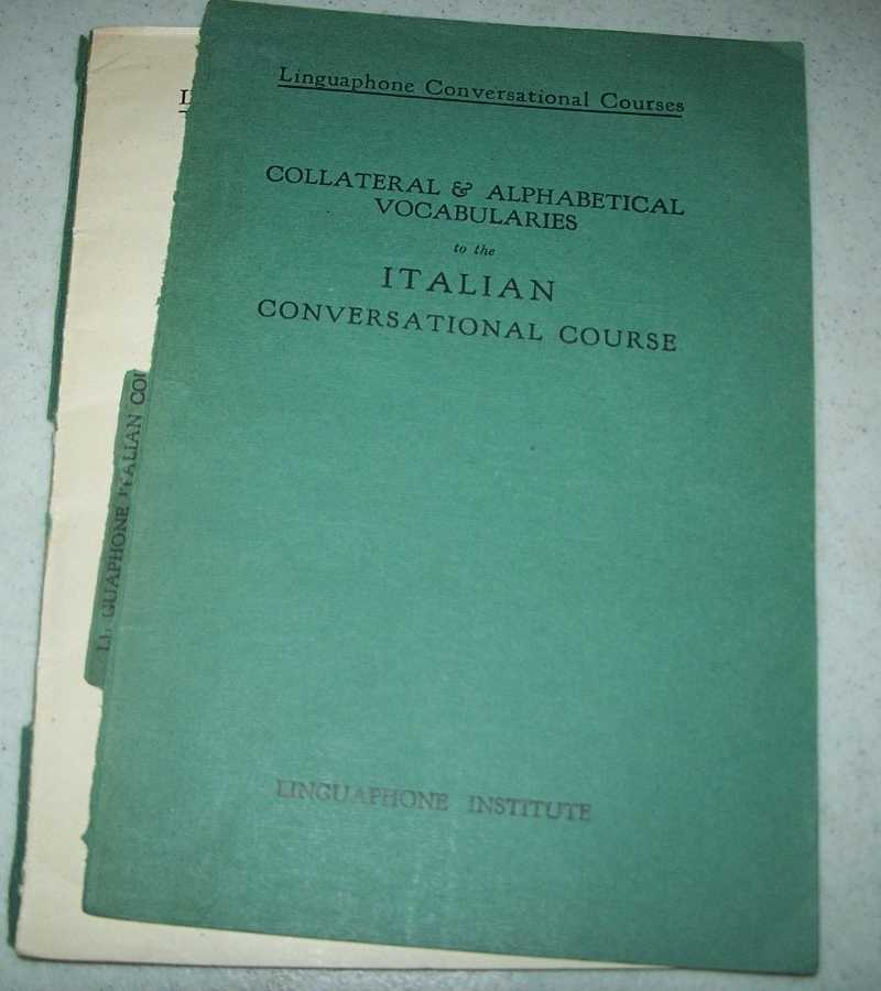 Collateral and Alphabetical Vocabularies in the Italian Conversational Course (Linguaphone Conversational Courses), N/A