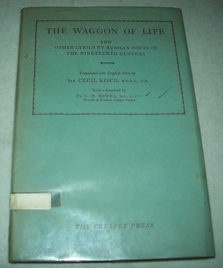 The Waggon of Life and Other Lyrics by Russian Poets of the Nineteenth Century, Various; Kisch, Sir Cecil (translated)
