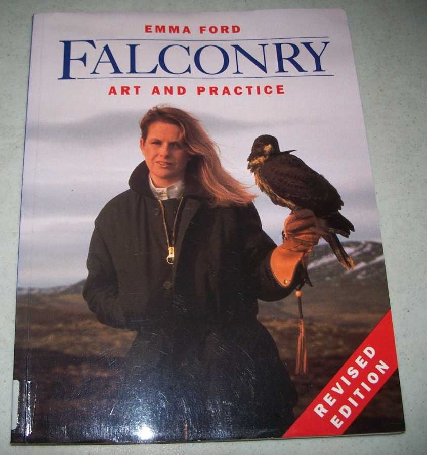 Falconry Art and Practice, Revised Edition, Ford, Emma