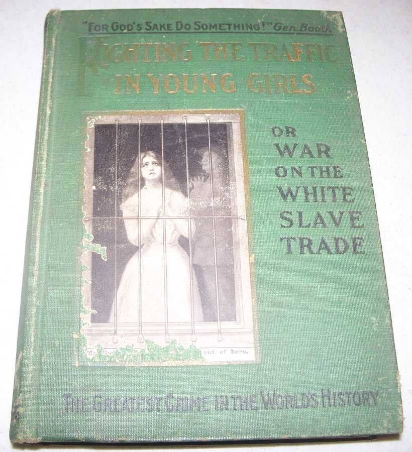 Fighting the Traffic in Young Girls or War on the White Slave Trade, Bell, Ernest A.