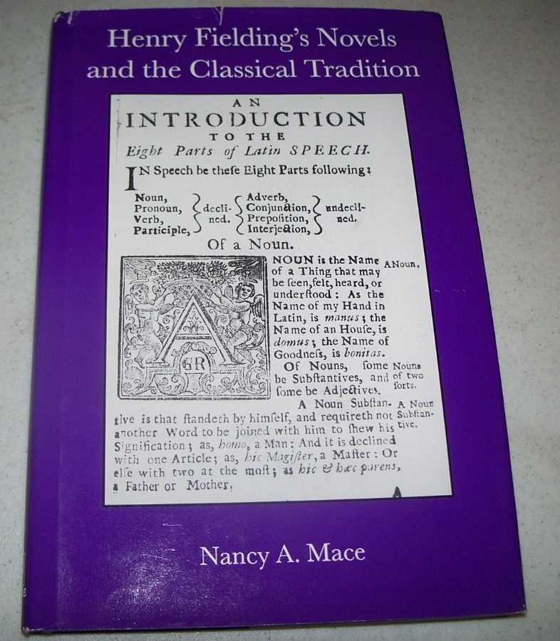 Henry Fielding's Novels and the Classical Tradition, Mace, Nancy A.