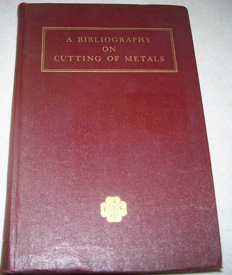 A Bibliography on Cutting of Metals 1864-1943, Boston, Orlan W.