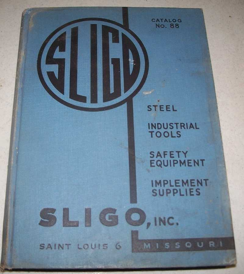 Sligo Inc. Catalogue No. 88: Steel and Industrial Supplies, Farm Implements and Supplies, Truck and Body Hardware, Safety Equipment, Paints, N/A