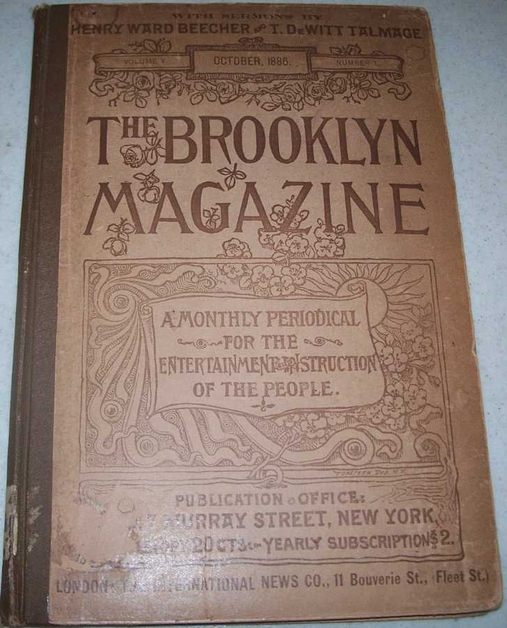 The Brooklyn Magazine Volume V, Number 1, October 1886, Beecher, Henry Ward and Talmage T. DeWitt; others