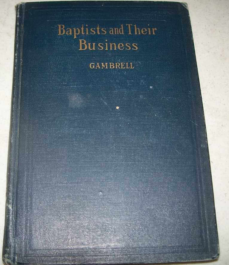 Baptists and Their Business, Gambrell, J.B.