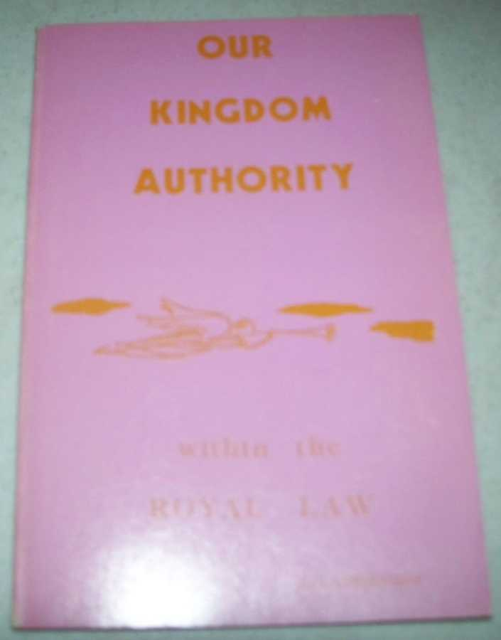 Our Kingdom Authority within the Royal Law, Lethbridge, W.D.
