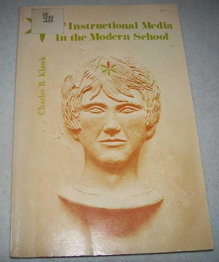 Instructional Media in the Modern School, Klasek, Charles B.