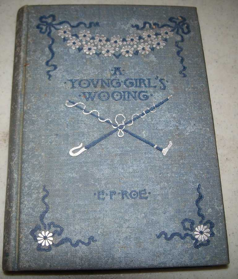 A Young Girl's Wooing, Roe, Edward P.
