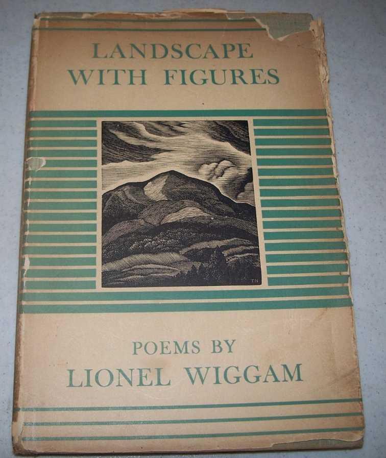 Landscape with Figures: Poems, Wiggam, Lionel