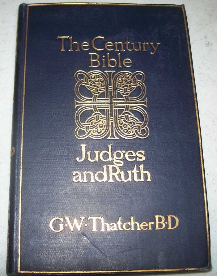 Judges and Ruth (The Century Bible), Thatcher, Rev. G.W. (ed.)