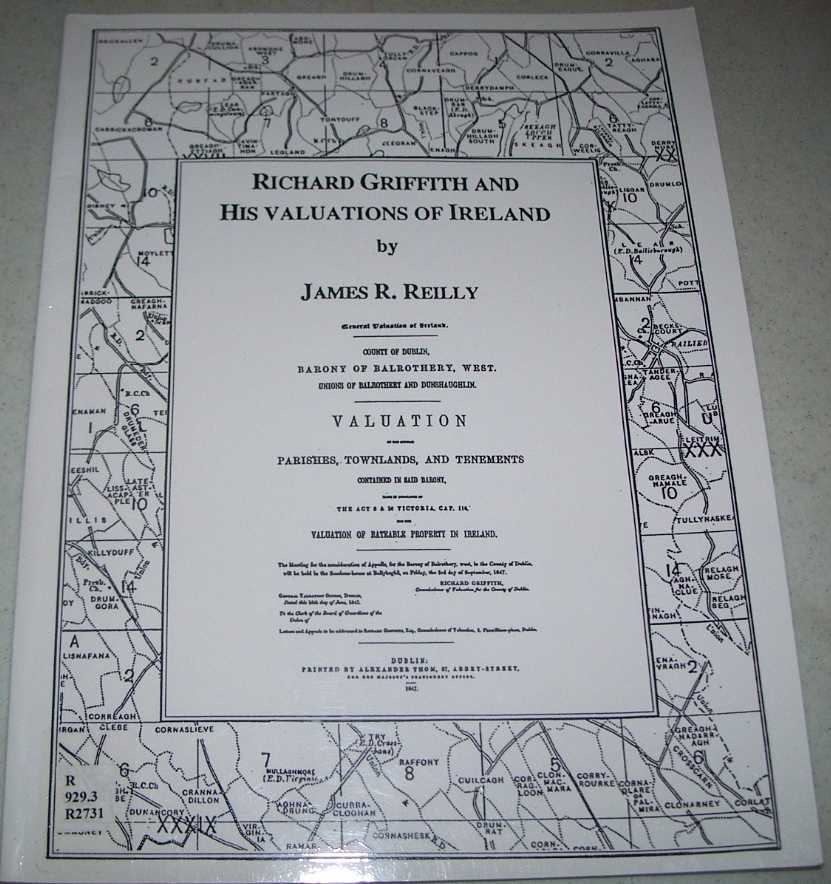 Richard Griffith and His Valuations of Ireland with an Inventory of the Books of the General Valuation of Rateable Property in Ireland, Reilly, James R.