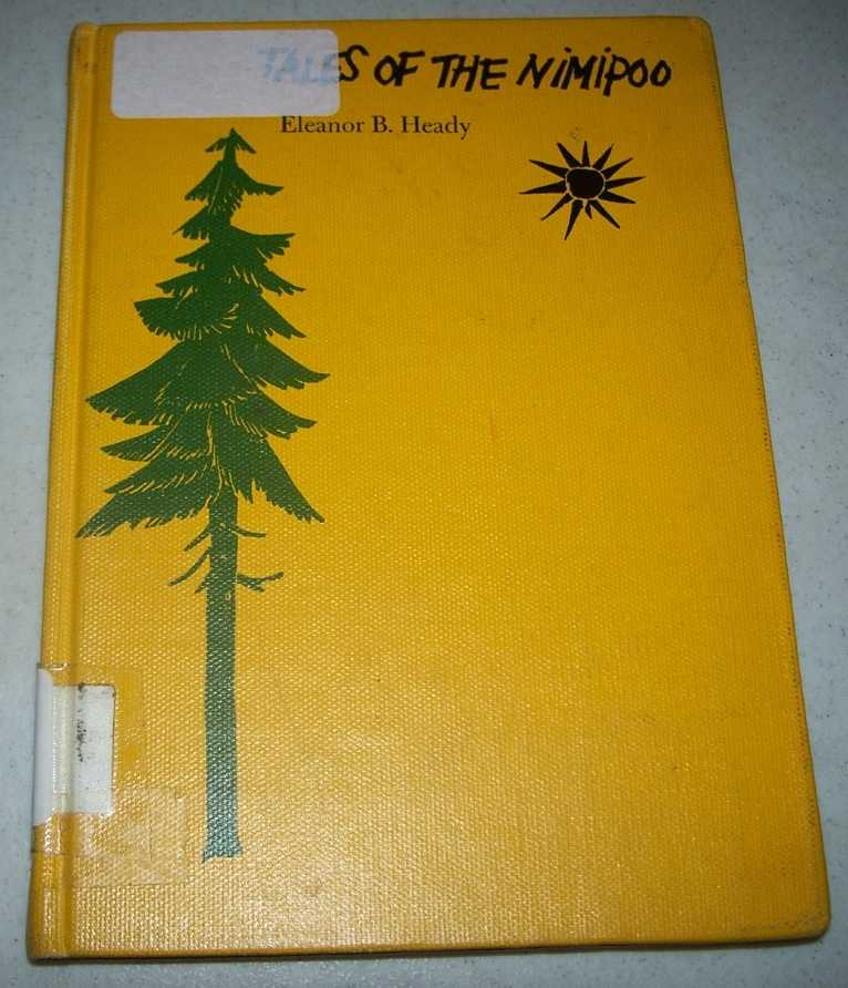 Tales of the Nimipoo from the Land of the Nez Pearce Indians, Heady, Eleanor B.