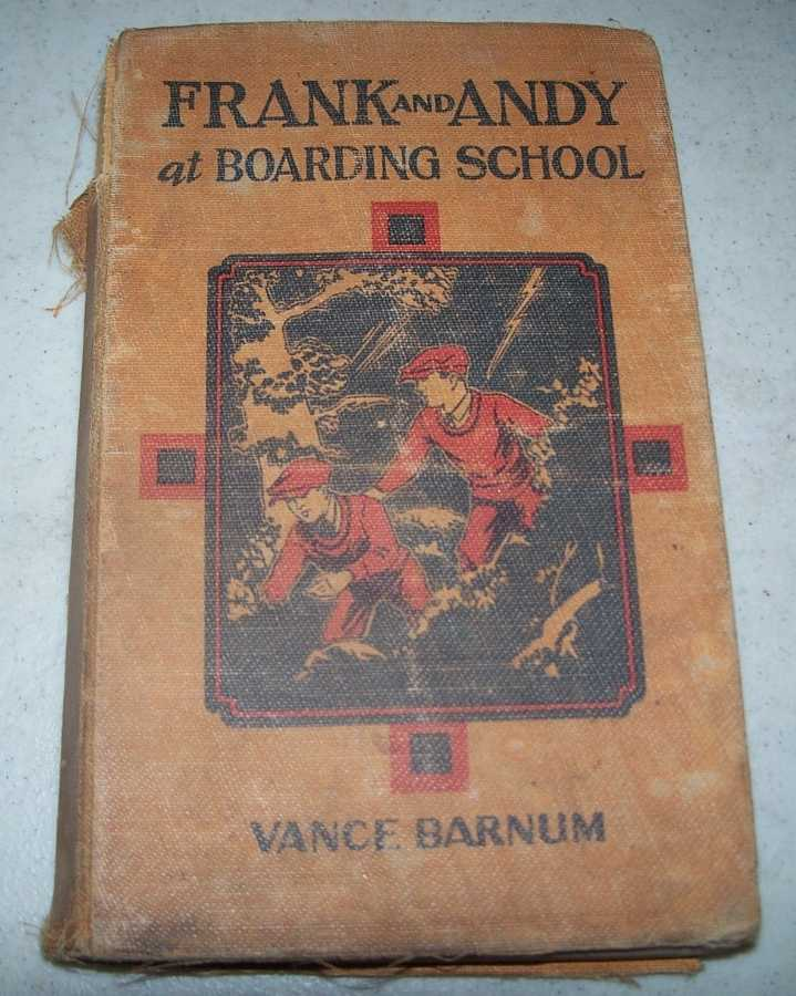 Frank and Andy at Boarding School or Rivals for Many Honors, Barnum, Vance