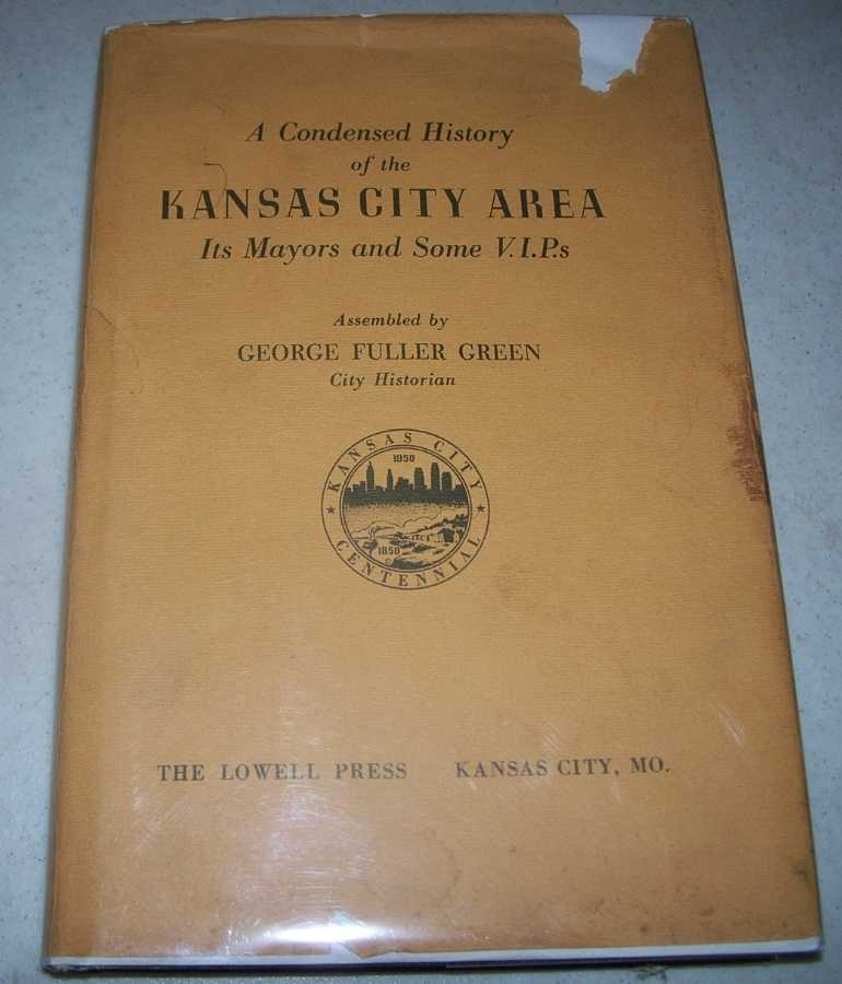 A Condensed History of the Kansas City Area, Its Mayors and Some V.I.P.s, Green, George Fuller