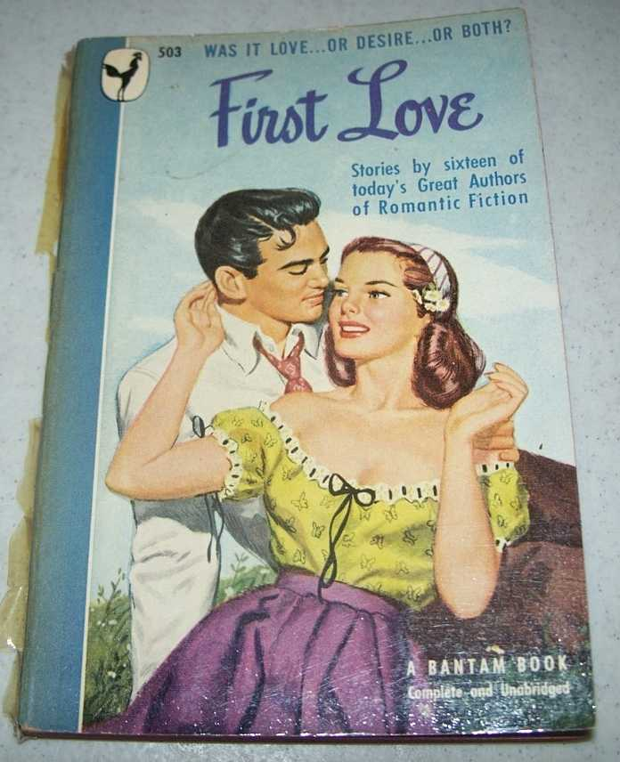 First Love: Stories by 16 of Today's Great Authors of Romantic Fiction, Greene, Joseph and Abell, Elizabeth (ed.)