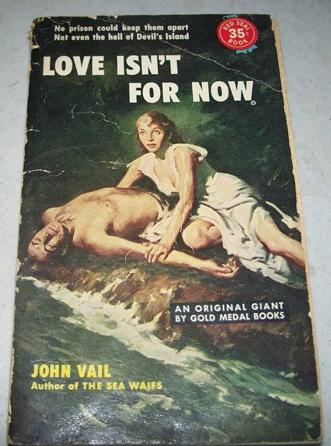 Love Isn't For Now, Vail, John