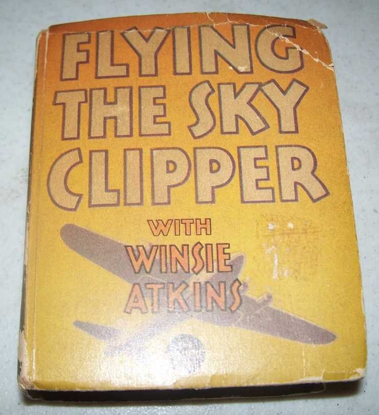 Flying the Sky Clipper with Winsie Atkins (A Big Little Book), Lee, Dougal