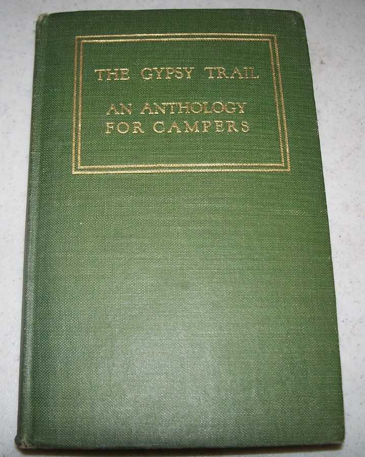 The Gypsy Trail: An Anthology for Campers, Goldmark, Pauline and Hopkins, Mary