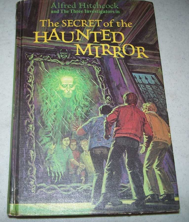 Alfred Hitchcock and the Three Investigators in the Secret of the Haunted Mirror (#21), Carey, M.V.