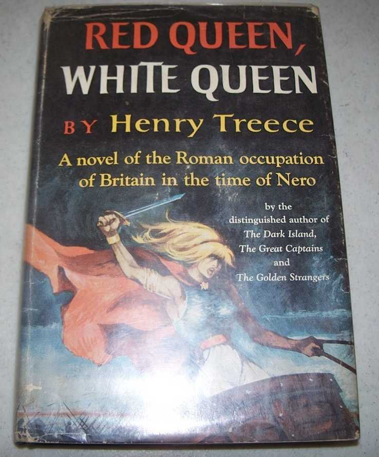Red Queen, White Queen: A Novel of the Roman Occupation of Britain in the Time of Nero, Treece, Henry
