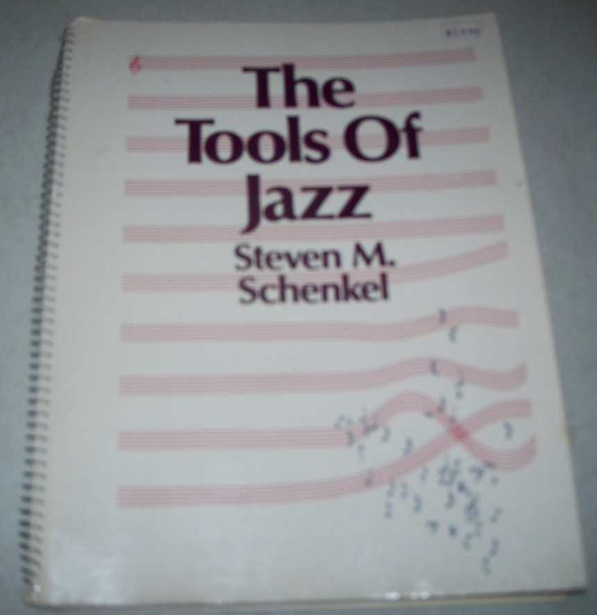 The Tools of Jazz, Schenkel, Steven M.
