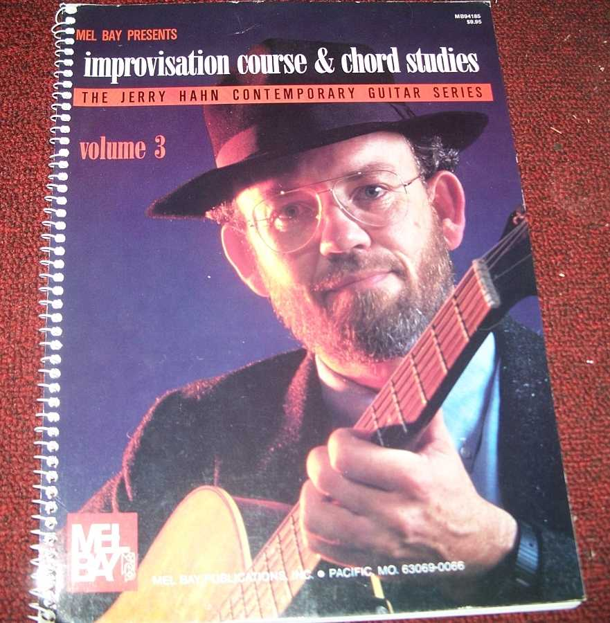 Mel Bay Presents Improvisation Course & Chord Studies: The Jerry Hahn Contemporary Guitar Series Volume 3, Hahn, Jerry