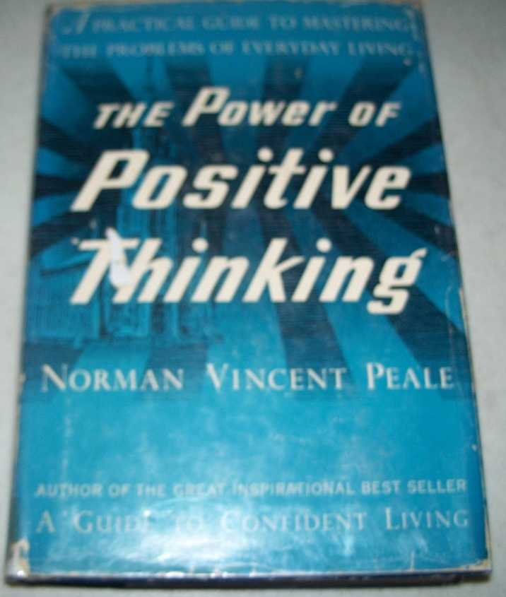 The Power of Positive Thinking: A Practical Guide to Mastering the Problems of Everyday Living, Peale, Norman Vincent