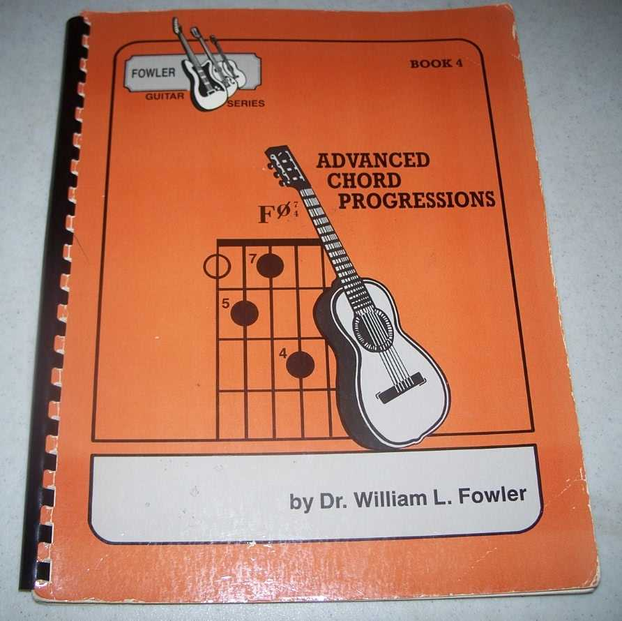 Advanced Chord Progressions (Fowler Guitar Series Book 4), Fowler, Dr. William L.