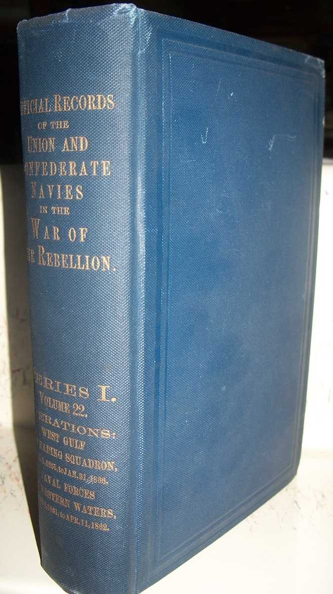 Official Records of the Union and Confederate Navies in the War of the Rebellion Series I, Volume 22, West Gulf Blockading Squadron from January 1, 1865 to January 31, 1866 and Naval Forces on Western Waters from May 8, 1861 to April 11, 1862, Metcalf, Victor H.; Stewart, Charles W.