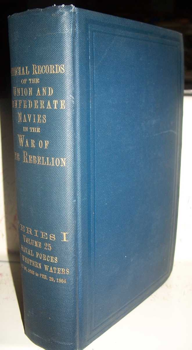 Official Records of the Union and Confederate Navies in the War of the Rebellion Series I, Volume 25, Naval Forces on Western Waters from May 18, 1863 to February 29, 1864, Meyer, George v. L.; Stewart, Charles W.