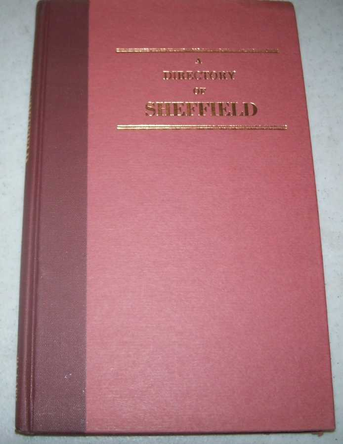 A Directory of Sheffield including the Manufacturers of the Adjacent Villages, N/A