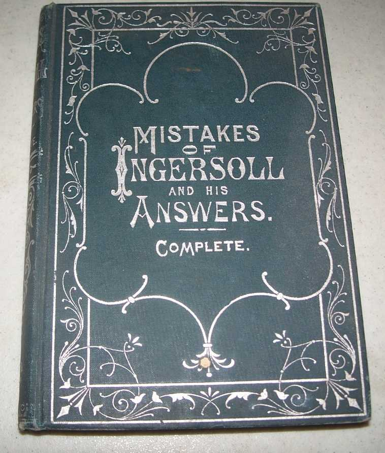 Mistakes of Ingersoll and His Answers Complete, McClure, J.B. (ed.)