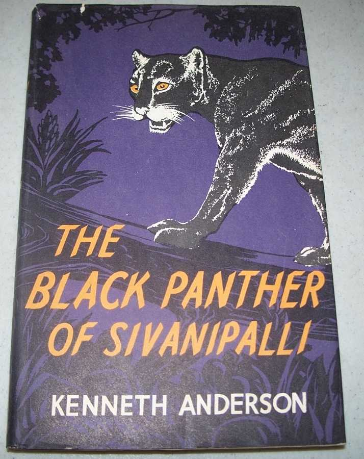 The Black Panther of Sivanipalli and Other Adventures of the Indian Jungle, Anderson, Kenneth