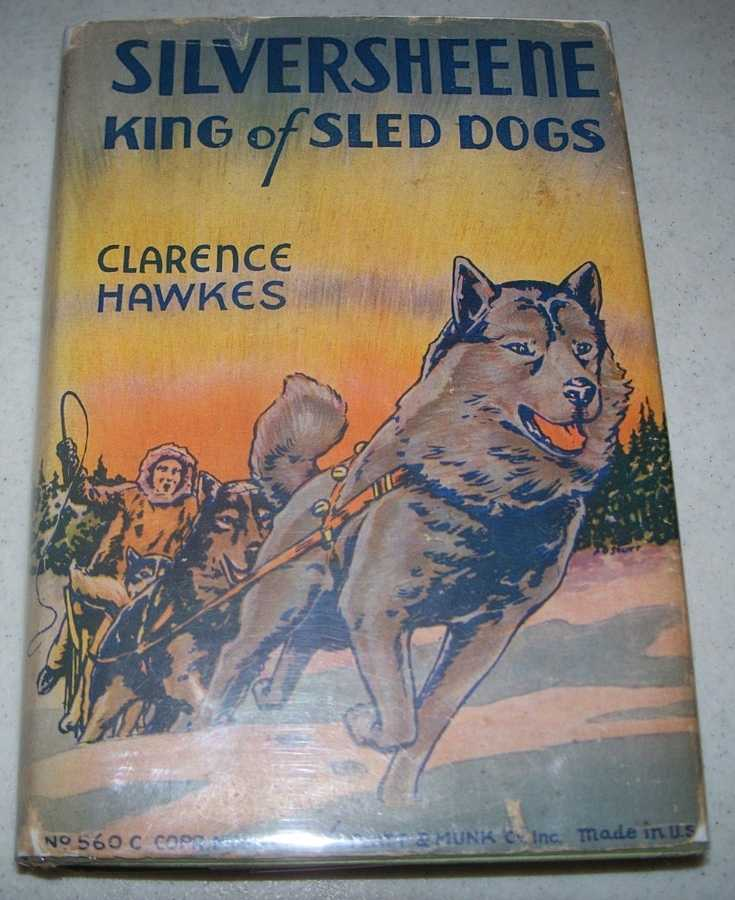 Silversheene, King of Sled Dogs, Hawkes, Clarence
