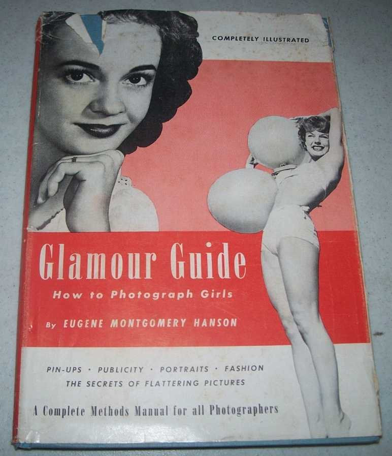 Glamour Guide: How to Photograph Girls, Hanson, Eugene Montgomery