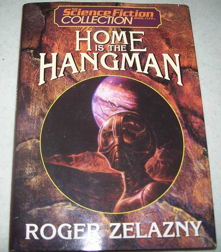 Home Is the Hangman (The Science Fiction Collection Book Club), Zelazny, Roger