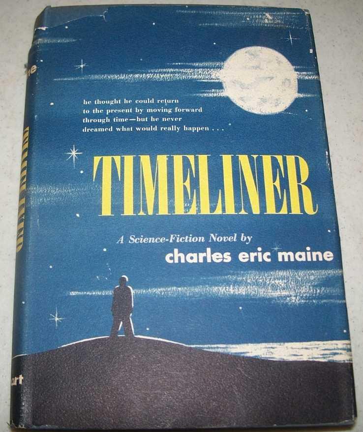 Timeliner: A Science Fiction Novel, Maine, Charles Eric
