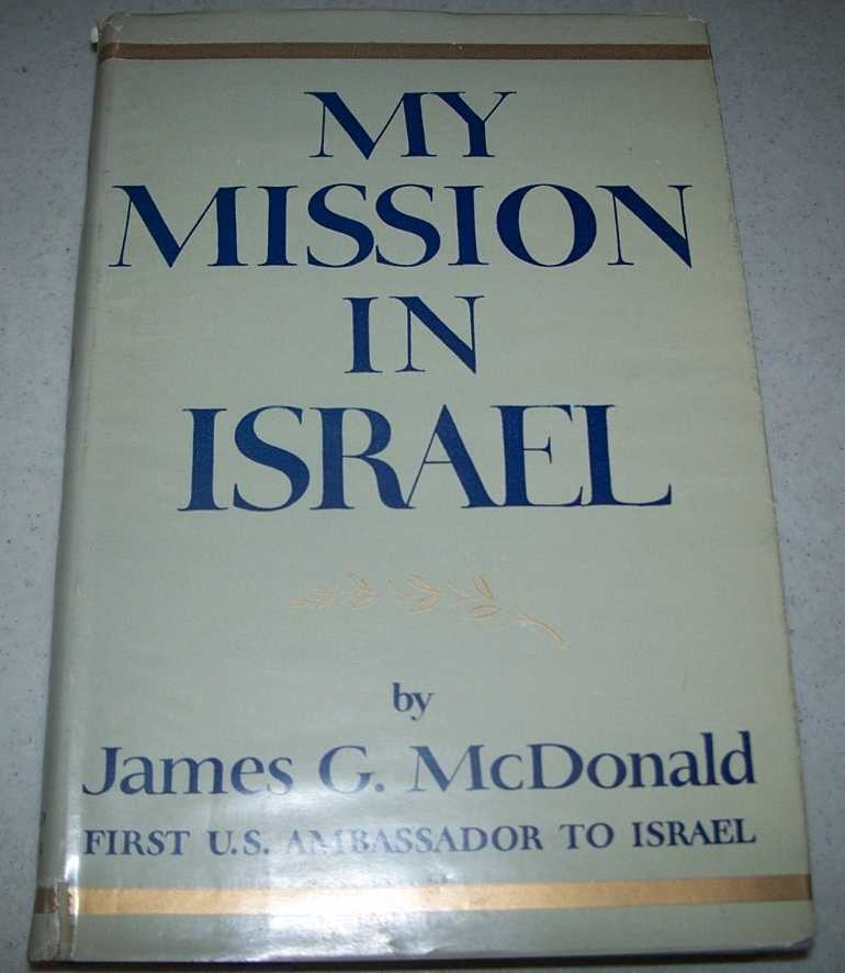 My Mission in Israel 1948-1951, McDonald, James G.