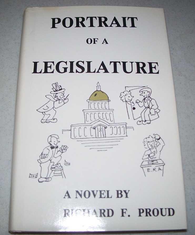 Portrait of a Legislature, Proud, Richard F.