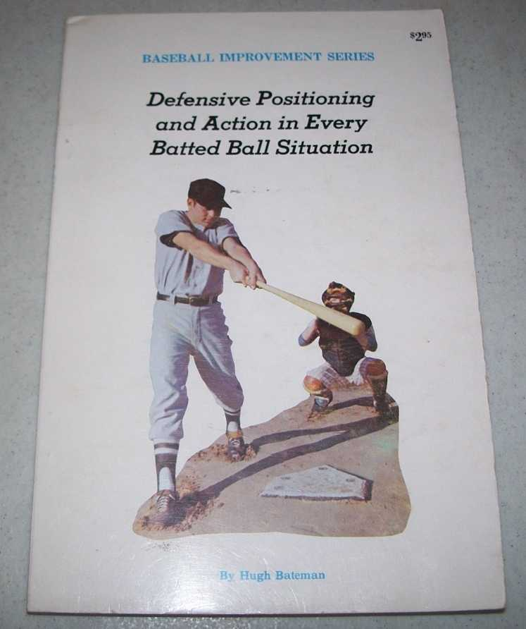 Defensive Positioning and Action in Every Batted Ball Situation (Baseball Improvement Series), Bateman, Hugh