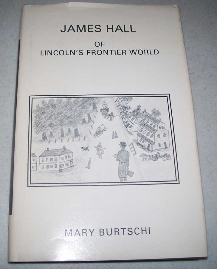 James Hall of Lincoln's Frontier World, Burtschi, Mary