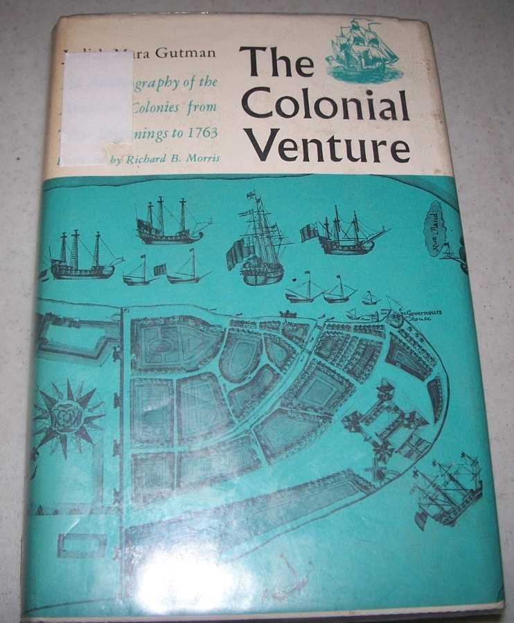 The Colonial Venture: An Autobiography of the American Colonies from Their Beginnings to 1763, Gutman, Judith Mara