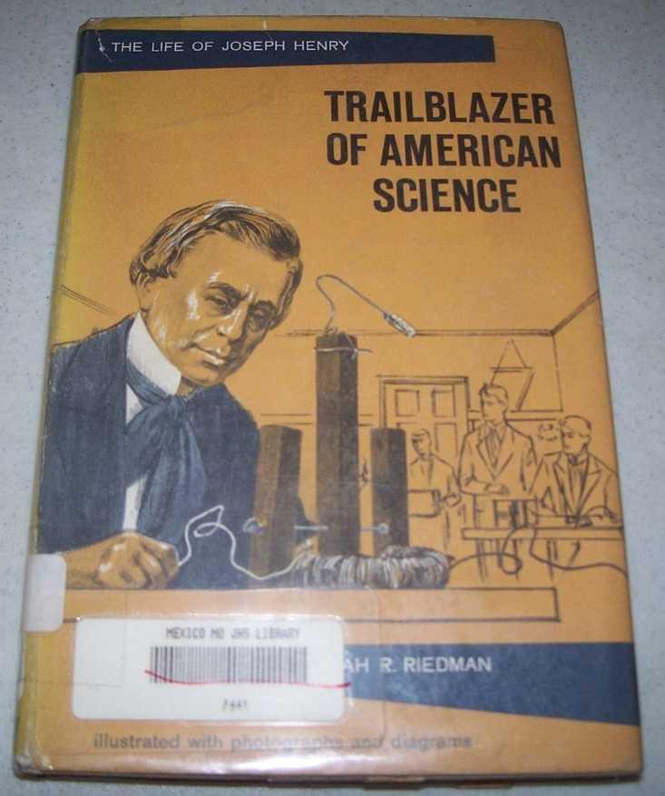 Trailblazer of American Science: The Life of Joseph Henry, Riedman, Sarah R.
