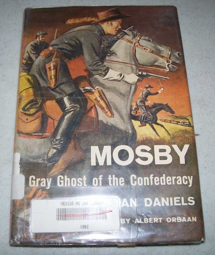 Mosby, Gray Ghost of the Confederacy, Daniels, Jonathan