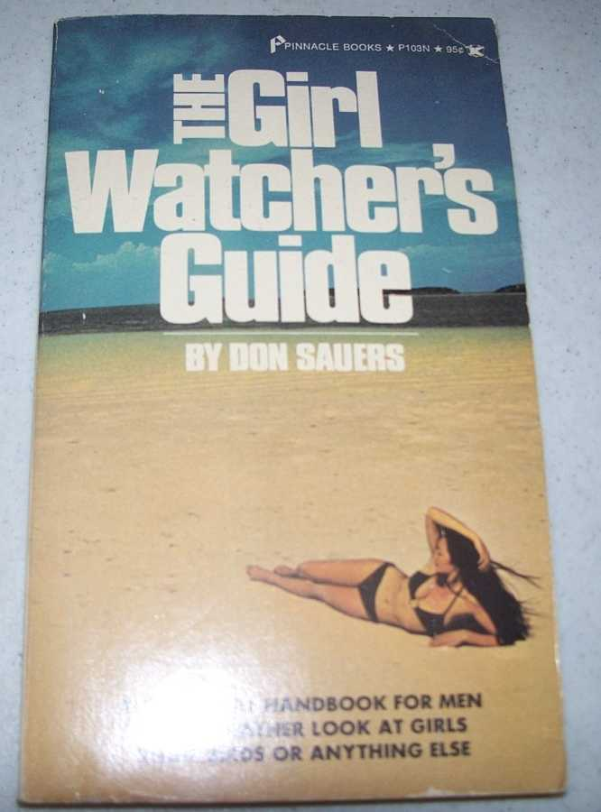 The Girl Watcher's Guide: Official Handbook of the American Society of Girl Watchers, Sauers, Don