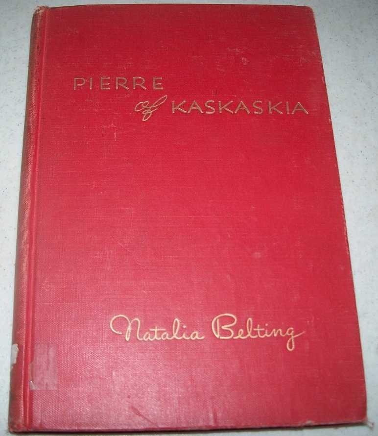 Pierre of Kaskakia, Pioneer boy of New France, Belting, Natalia